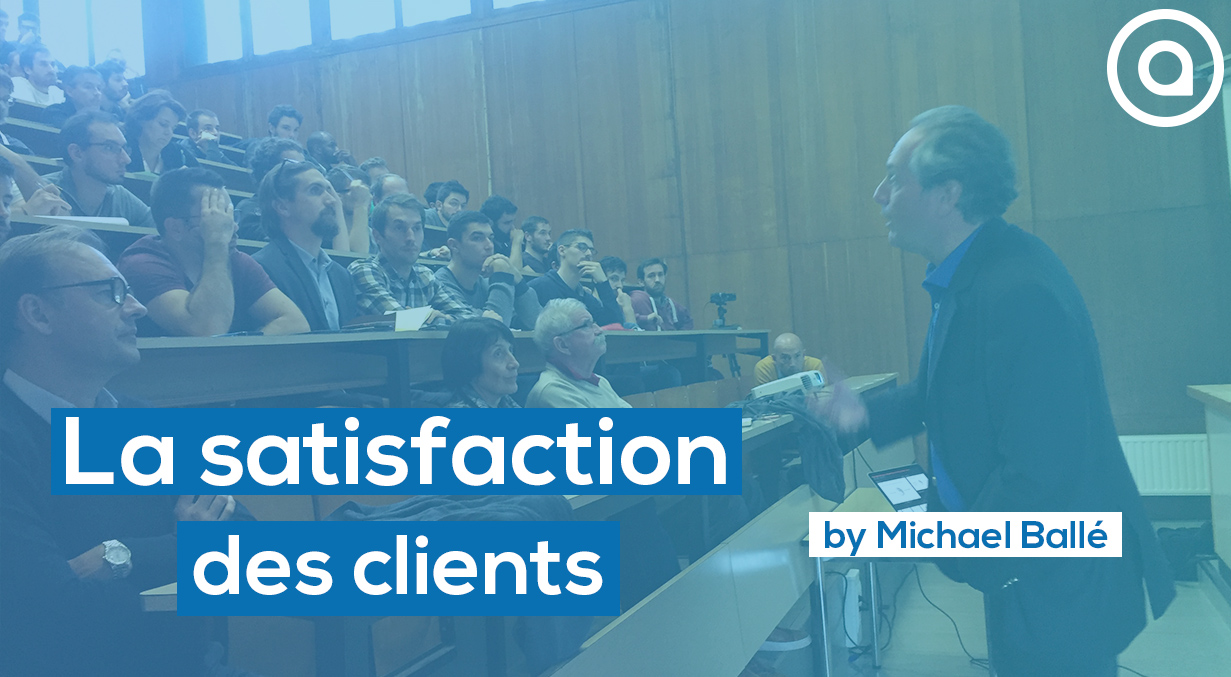 Satisfaction des clients Michael Balle conference Arts et Metiers on lean