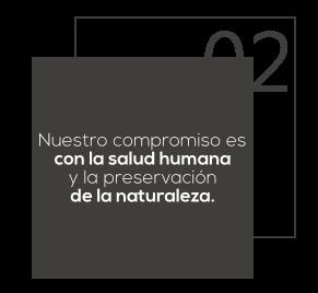 Nuestro compromiso es con la salud humana y la preservacion de la naturaleza